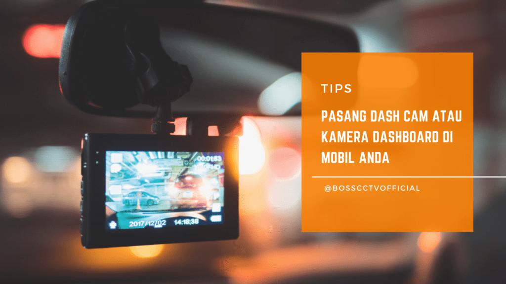 Tips Pasang Dashcam atau Kamera Dashboard di Mobil
