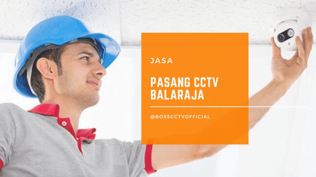 Jasa Pasang CCTV Balaraja Tangerang dan Promo Harga Paket CCTV 2021