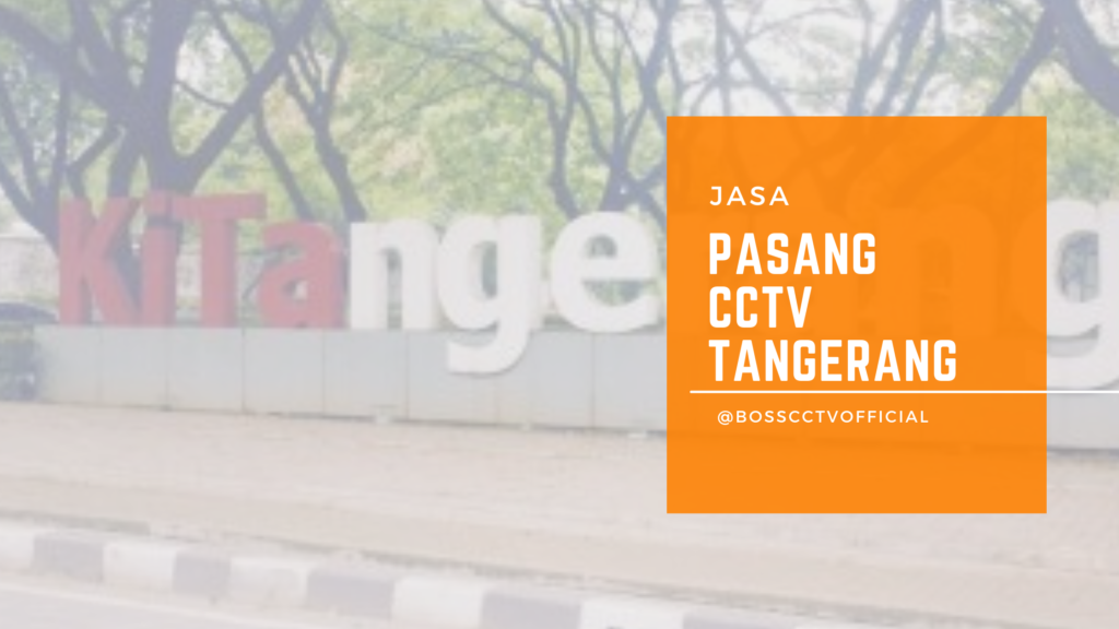 Jasa Pasang CCTV Tangerang