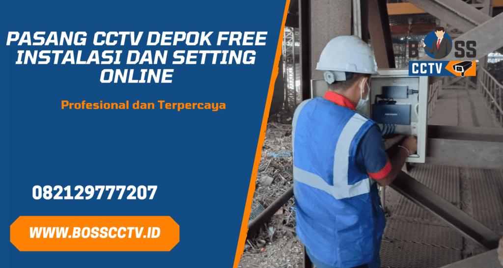 Pasang CCTV Depok Free Instalasi dan Setting Online