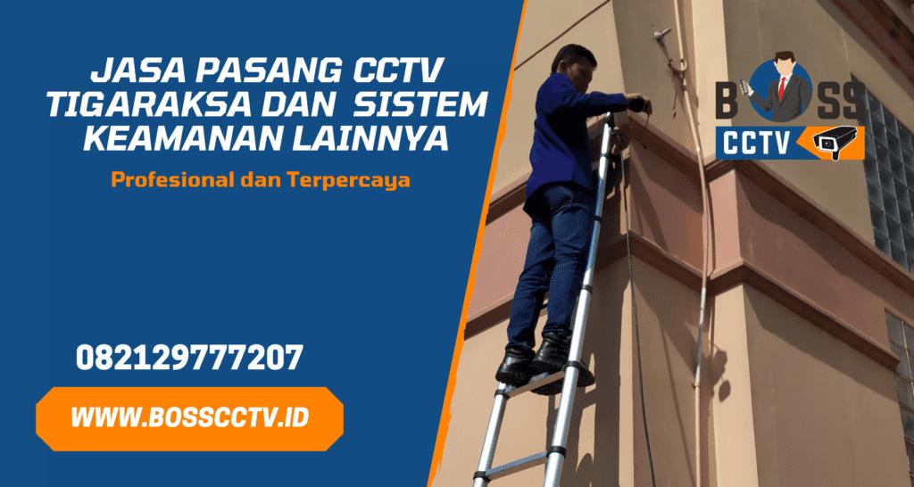 Pasang CCTV Tigaraksa dan Paket CCTV Murah