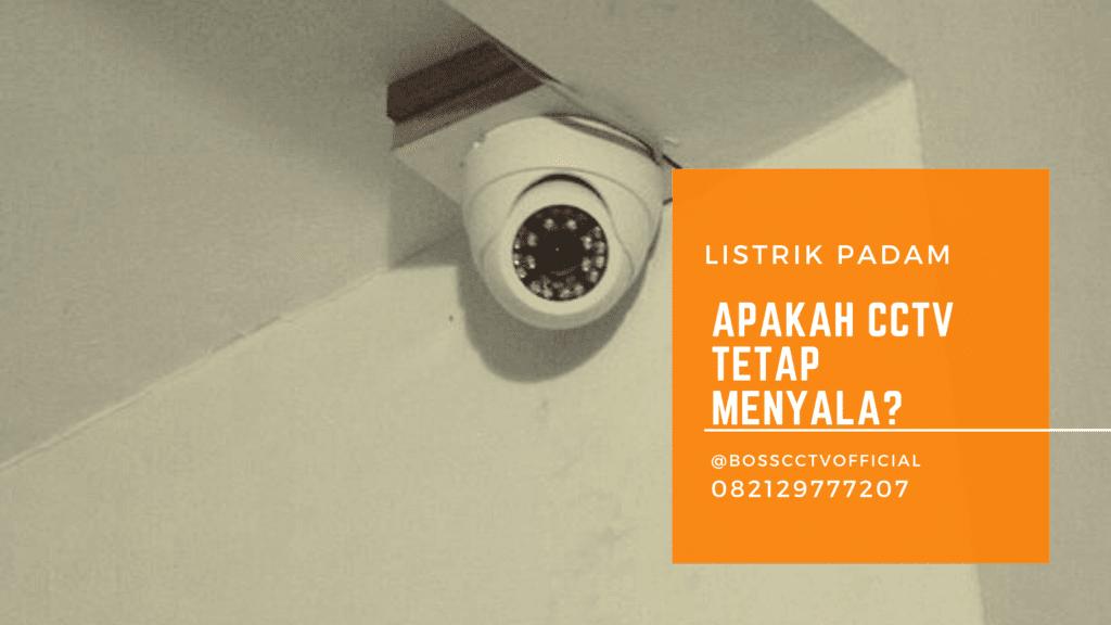 Apakah CCTV akan Tetap Menyala Saat Mati Listrik?