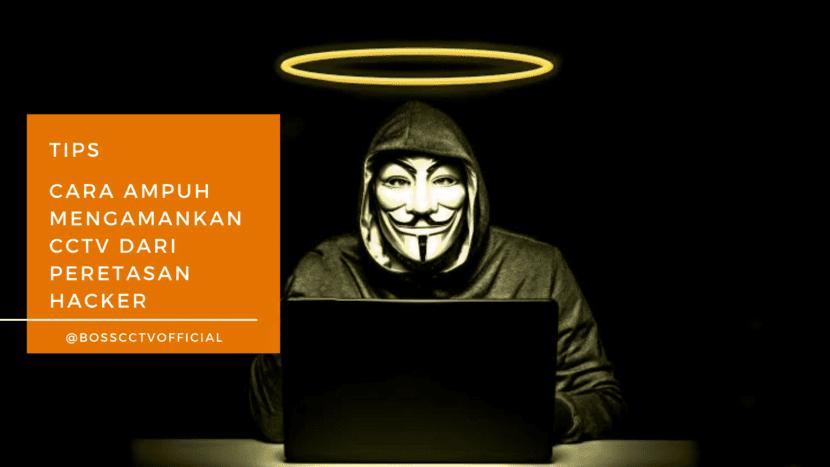 Mengamankan CCTV dari Hacker