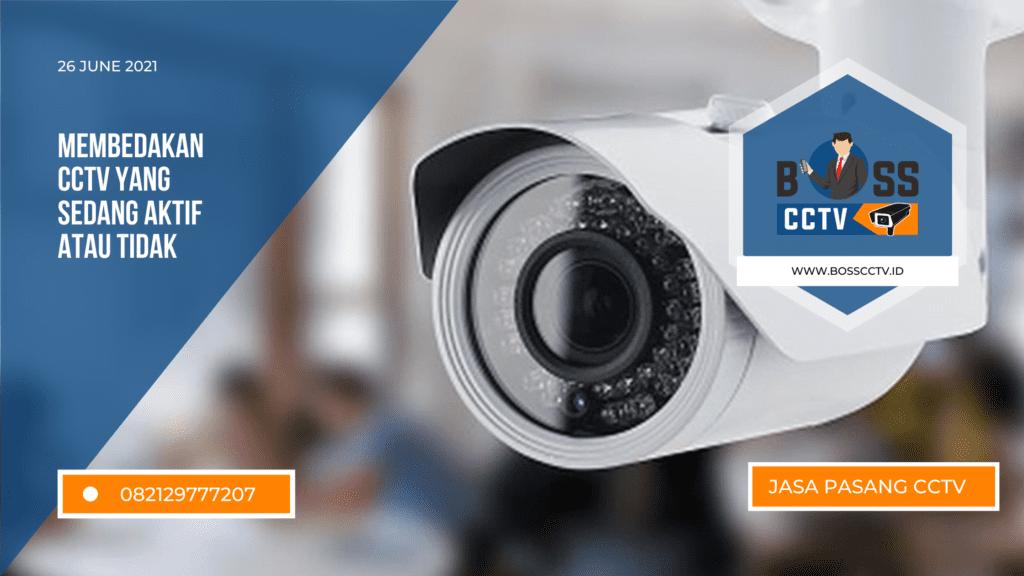 Begini Cara Membedakan Kamera CCTV Yang Sedang Aktif Atau Tidak