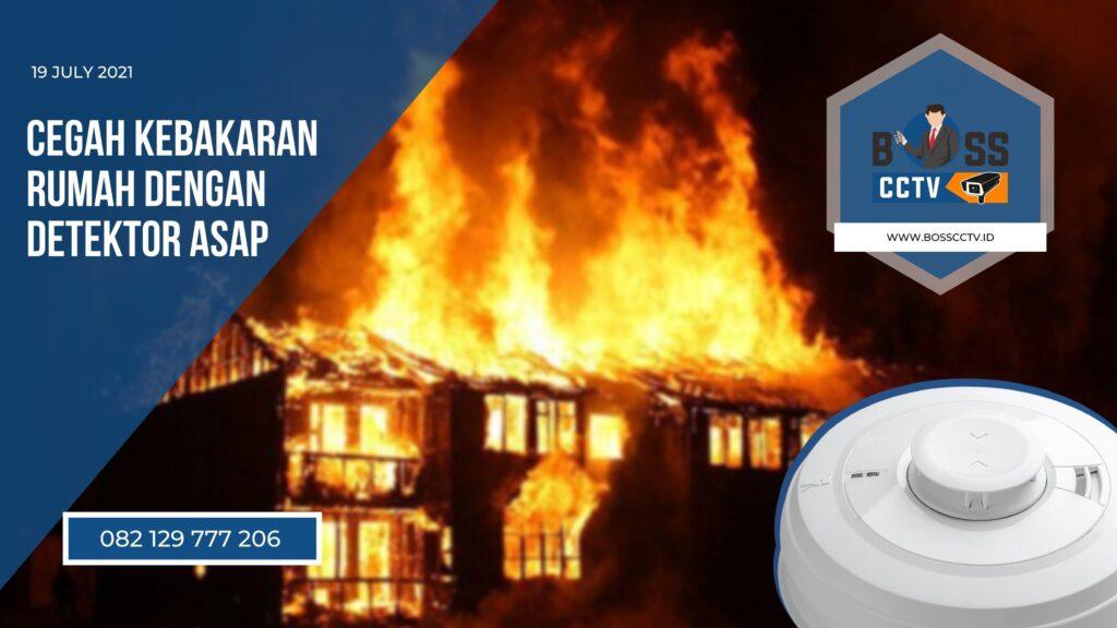 Cegah Kebakaran Rumah dengan Detektor Asap atau Smoke Detector