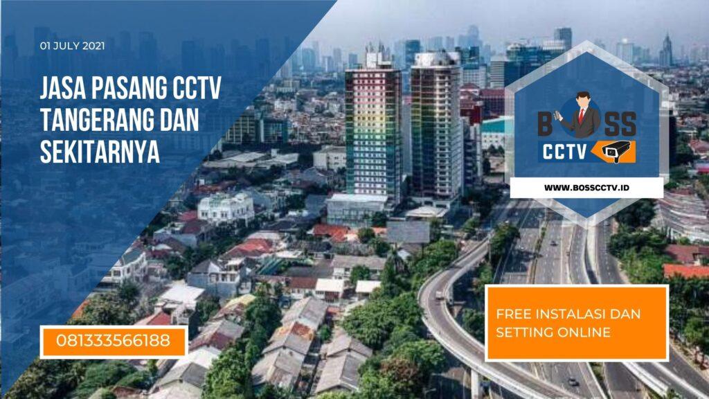 Pasang CCTV Tangerang Free Instalasi dan Setting Online