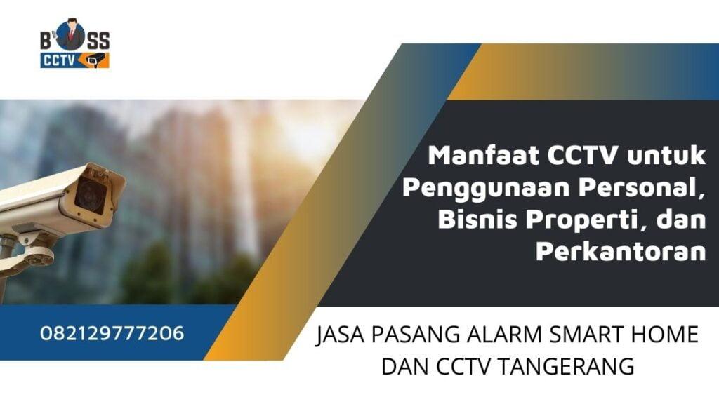 Manfaat CCTV untuk Penggunaan Personal, Bisnis Properti, dan Perkantoran