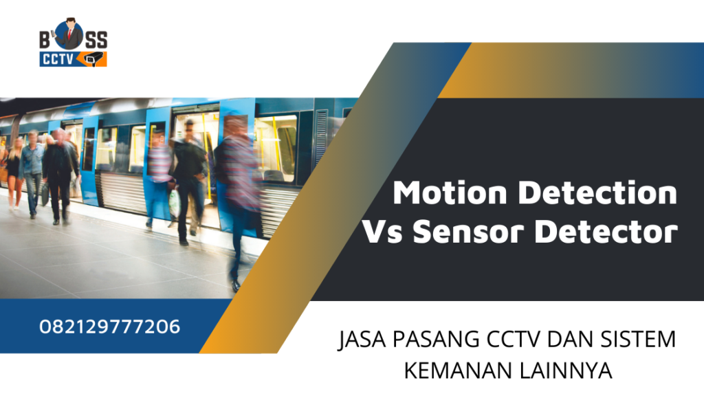 Kenali Motion Detection Vs Sensor Detector
