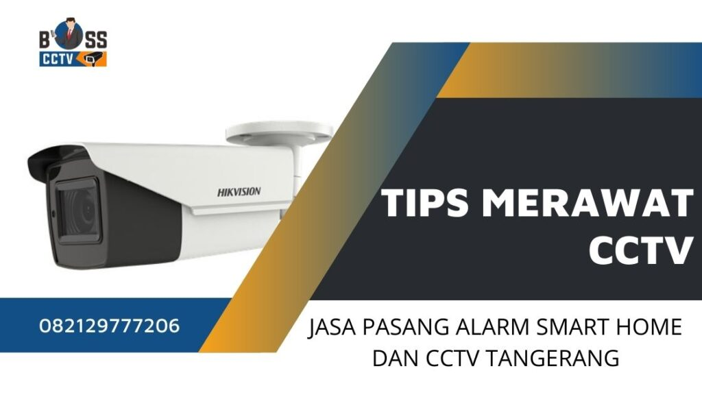 Tips Sederhana Merawat CCTV Tanpa Harus Buang Uang!