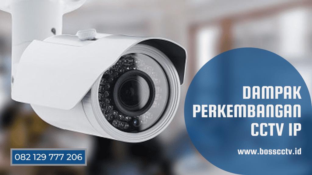Dampak Perkembangan CCTV IP