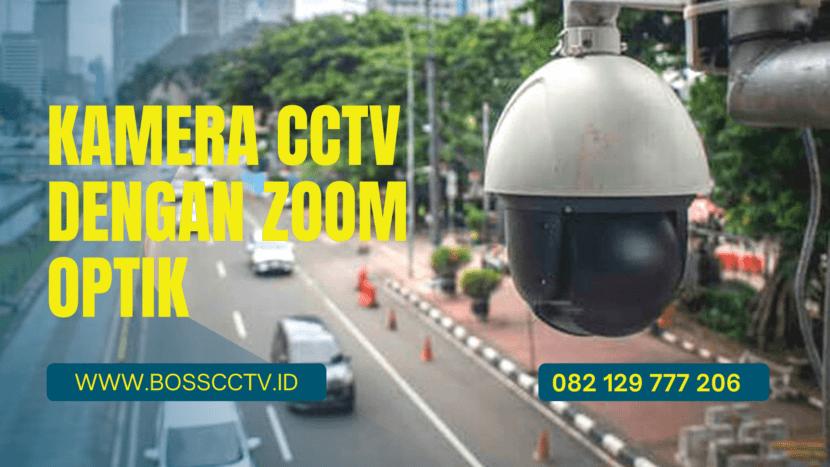 Kamera CCTV Zoom Optik