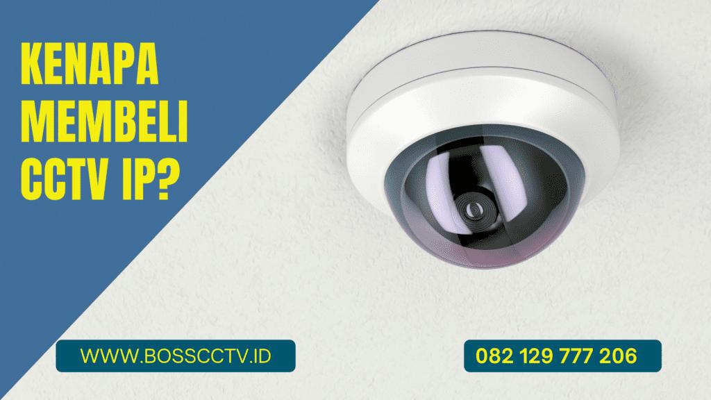 Kenapa Membeli CCTV IP?