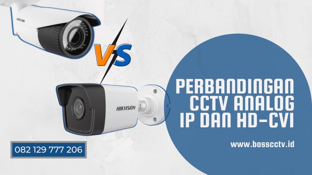 Perbandingan CCTV Analog IP dan HD-CVI