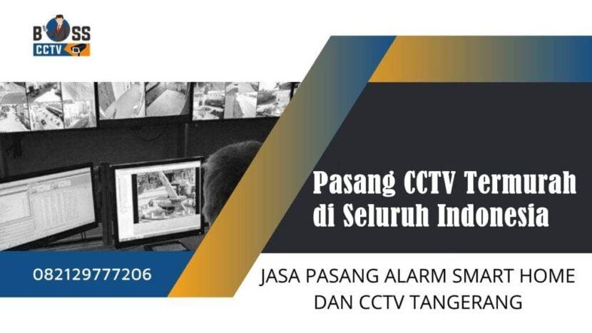 Pasang CCTV Termurah di Seluruh Indonesia