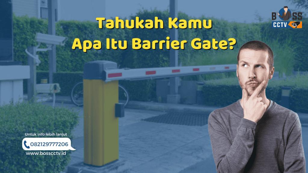 Tahukah Kamu Apa Itu Barrier Gate?