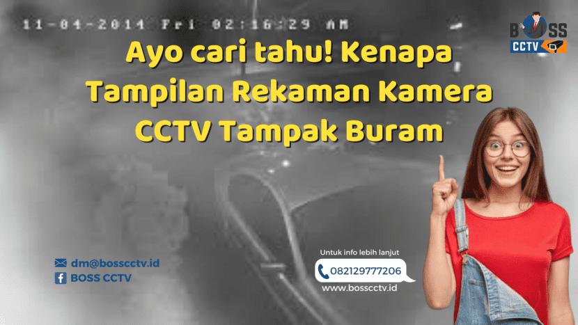 Ayo cari tahu! Kenapa Tampilan Rekaman Kamera CCTV Tampak Buram