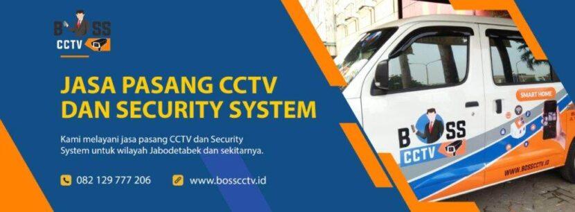 5 Manfaat Pasang CCTV di BOSS CCTV