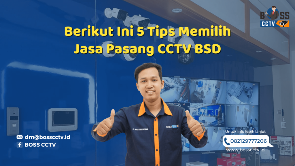 Berikut Ini 5 Tips Memilih Jasa Pasang CCTV BSD