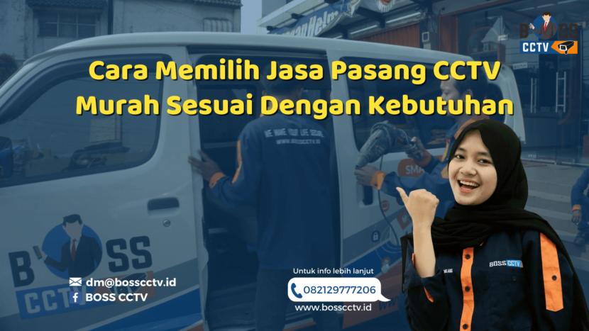 Cara Memilih Jasa Pasang CCTV Murah Sesuai Dengan Kebutuhan
