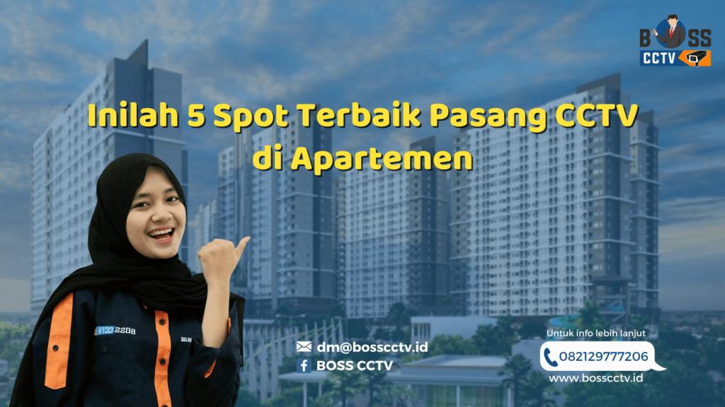 Inilah 5 Spot Terbaik Pasang CCTV di Apartemen