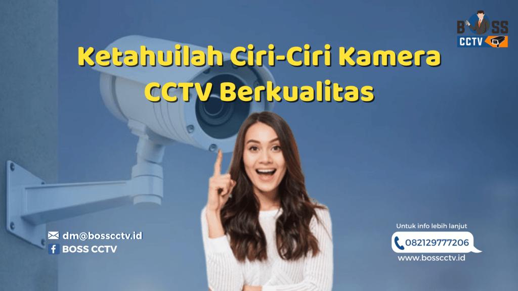 Ketahuilah Ciri-Ciri Kamera CCTV Berkualitas