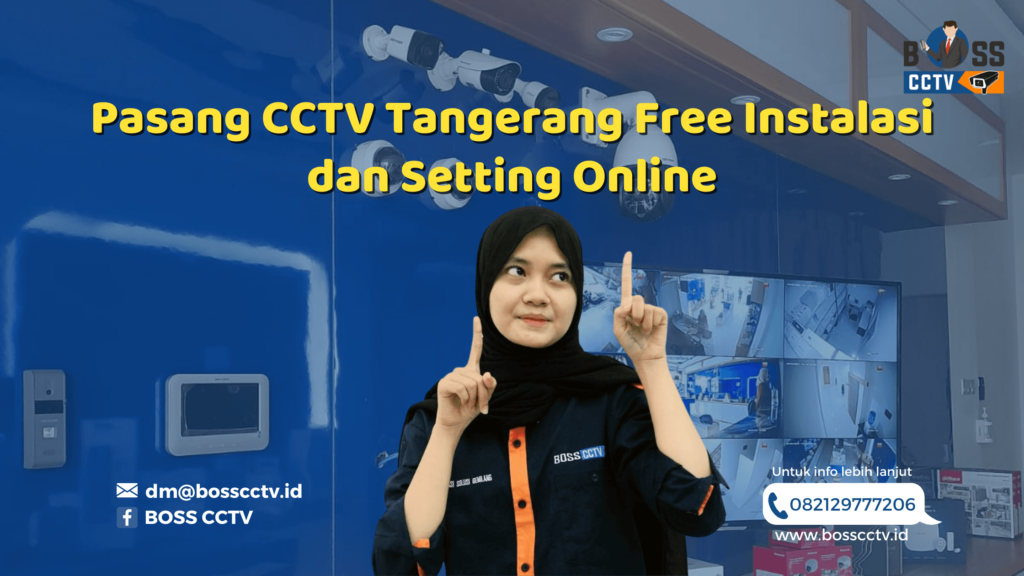 Pasang CCTV Tangerang Raya Free Instalasi dan Setting Online
